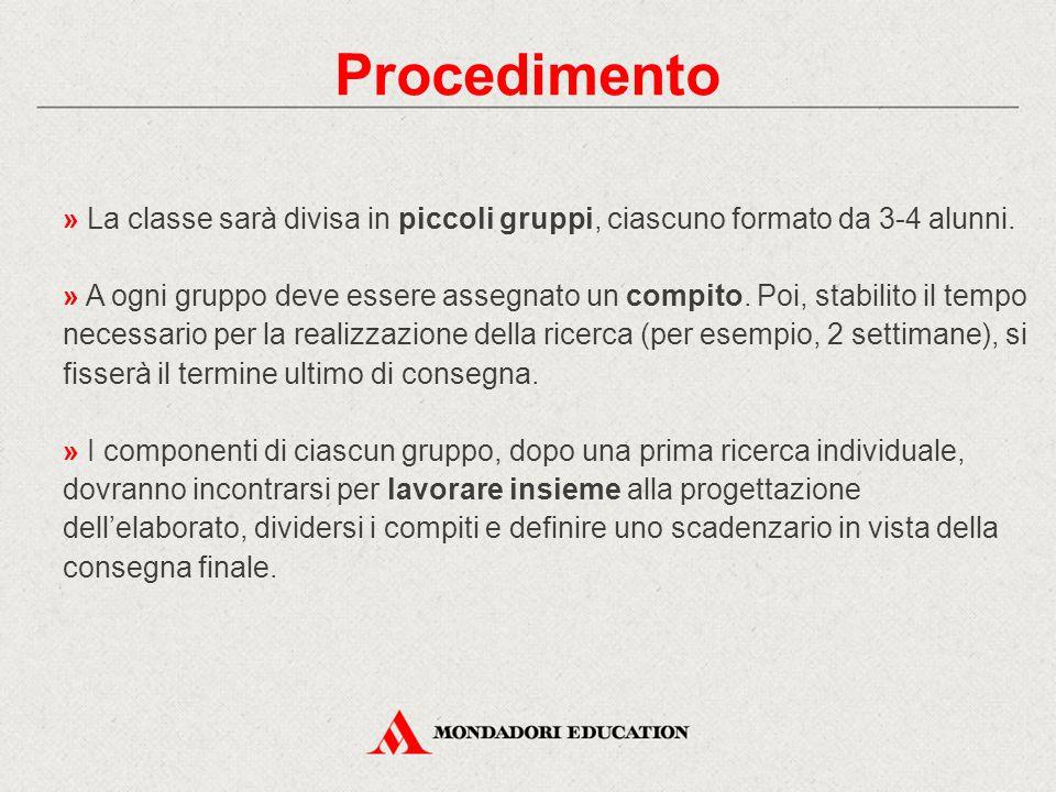 Procedimento » La classe sarà divisa in piccoli gruppi, ciascuno formato da 3-4 alunni.