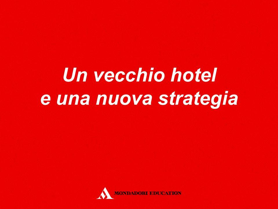 Un vecchio hotel e una nuova strategia