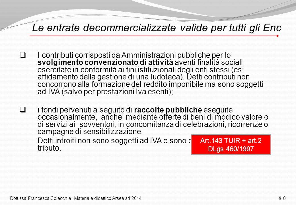 Le entrate decommercializzate valide per tutti gli Enc