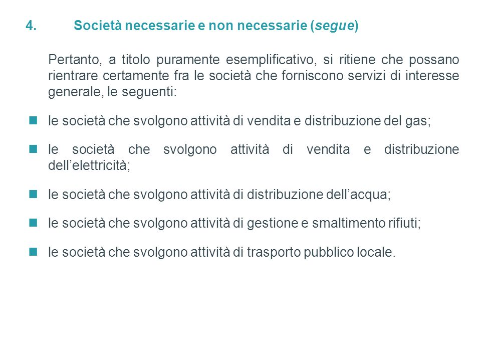 4. Società necessarie e non necessarie (segue)