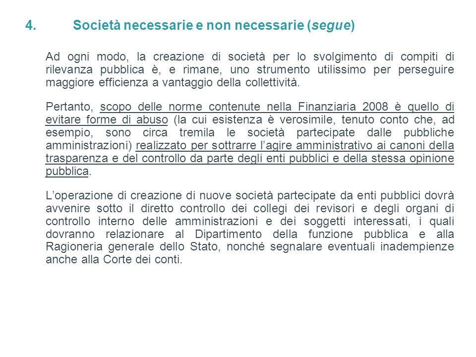 4. Società necessarie e non necessarie (segue)