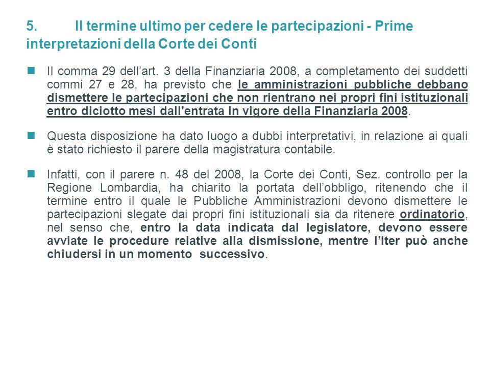 5. Il termine ultimo per cedere le partecipazioni - Prime interpretazioni della Corte dei Conti
