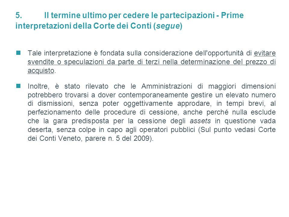 5. Il termine ultimo per cedere le partecipazioni - Prime interpretazioni della Corte dei Conti (segue)