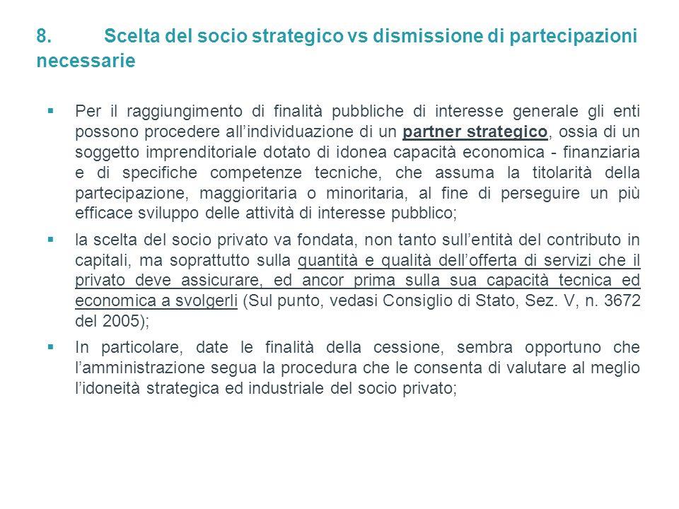 8. Scelta del socio strategico vs dismissione di partecipazioni necessarie