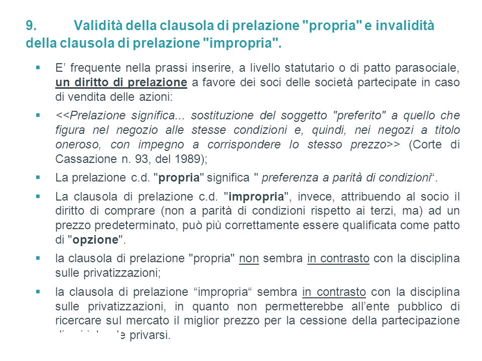 9. Validità della clausola di prelazione propria e invalidità della clausola di prelazione impropria .