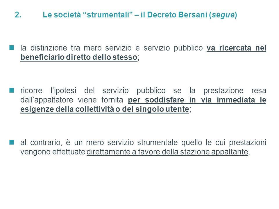 2. Le società strumentali – il Decreto Bersani (segue)