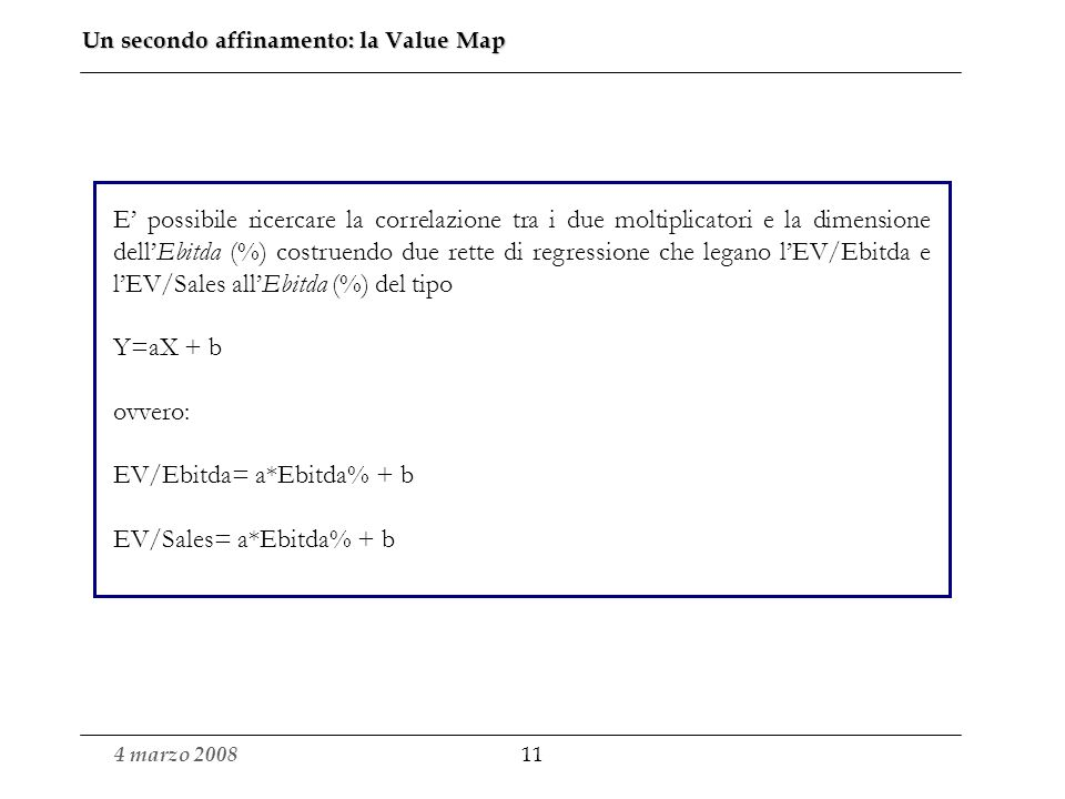 EV/Ebitda= a*Ebitda% + b EV/Sales= a*Ebitda% + b