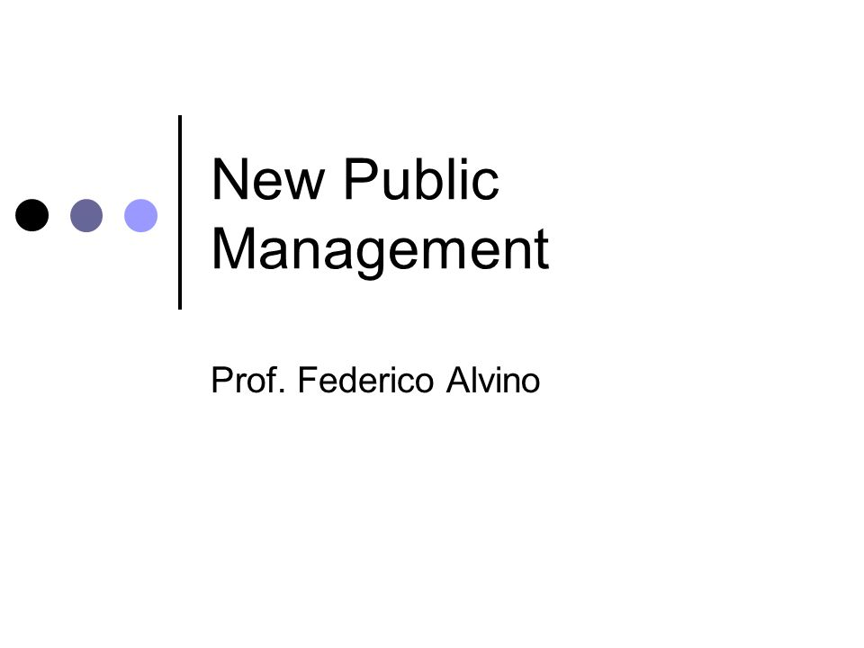 New Public Management Prof. Federico Alvino