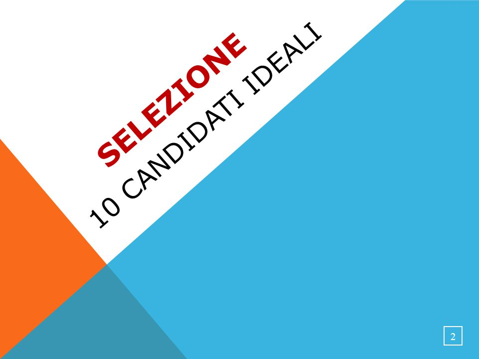 SELEZIONE 10 CANDIDATI IDEALI