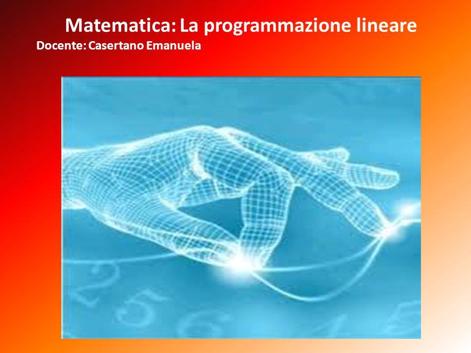 Matematica: La programmazione lineare