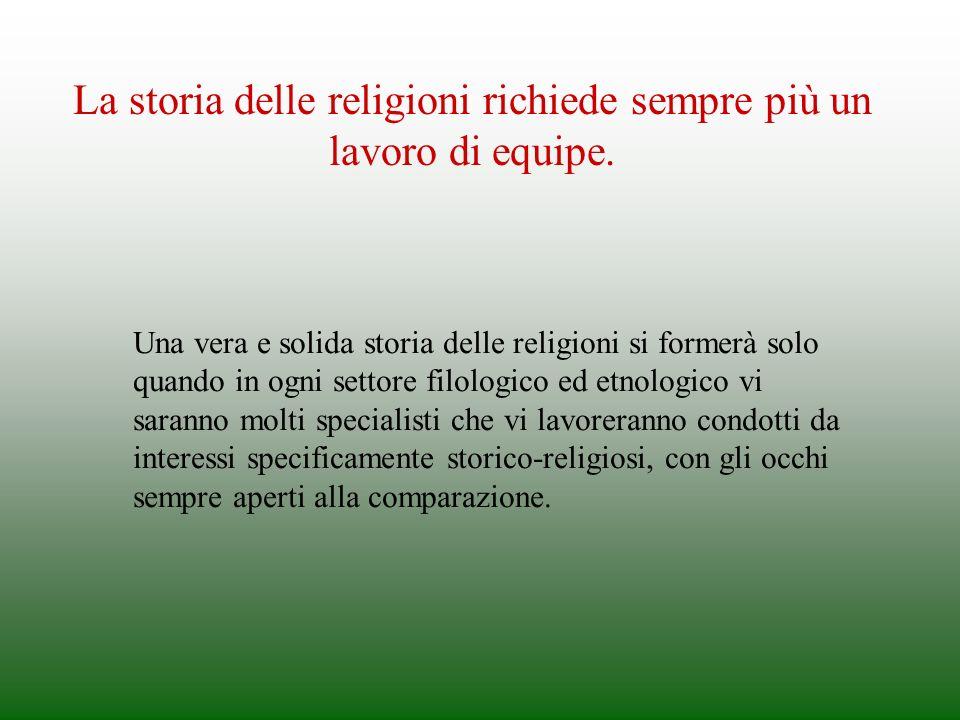 La storia delle religioni richiede sempre più un lavoro di equipe.
