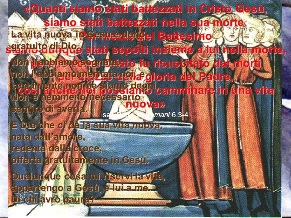 «Quanti siamo stati battezzati in Cristo Gesù,
