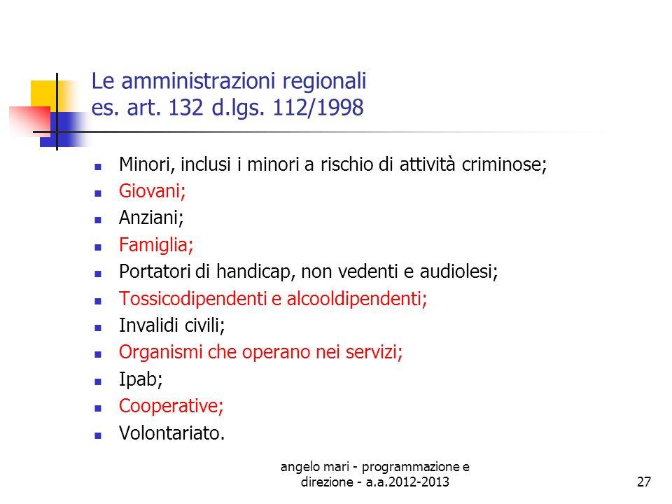 Le amministrazioni regionali es. art. 132 d.lgs. 112/1998