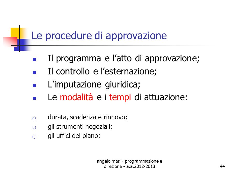 Le procedure di approvazione