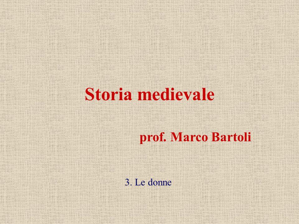 Storia medievale prof. Marco Bartoli 3. Le donne
