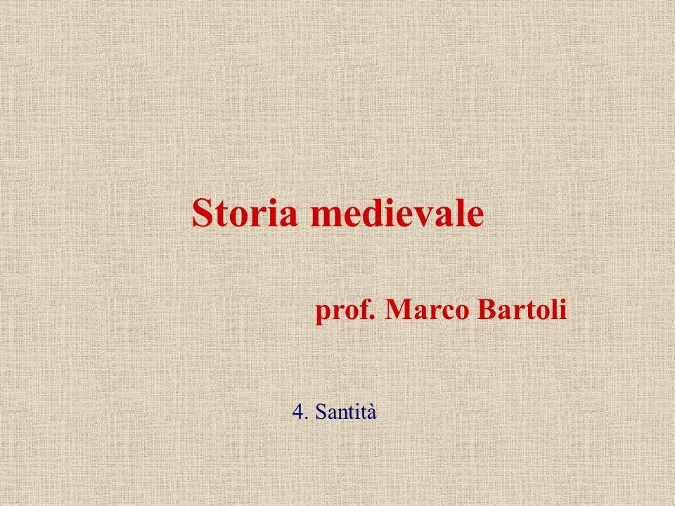Storia medievale prof. Marco Bartoli 4. Santità