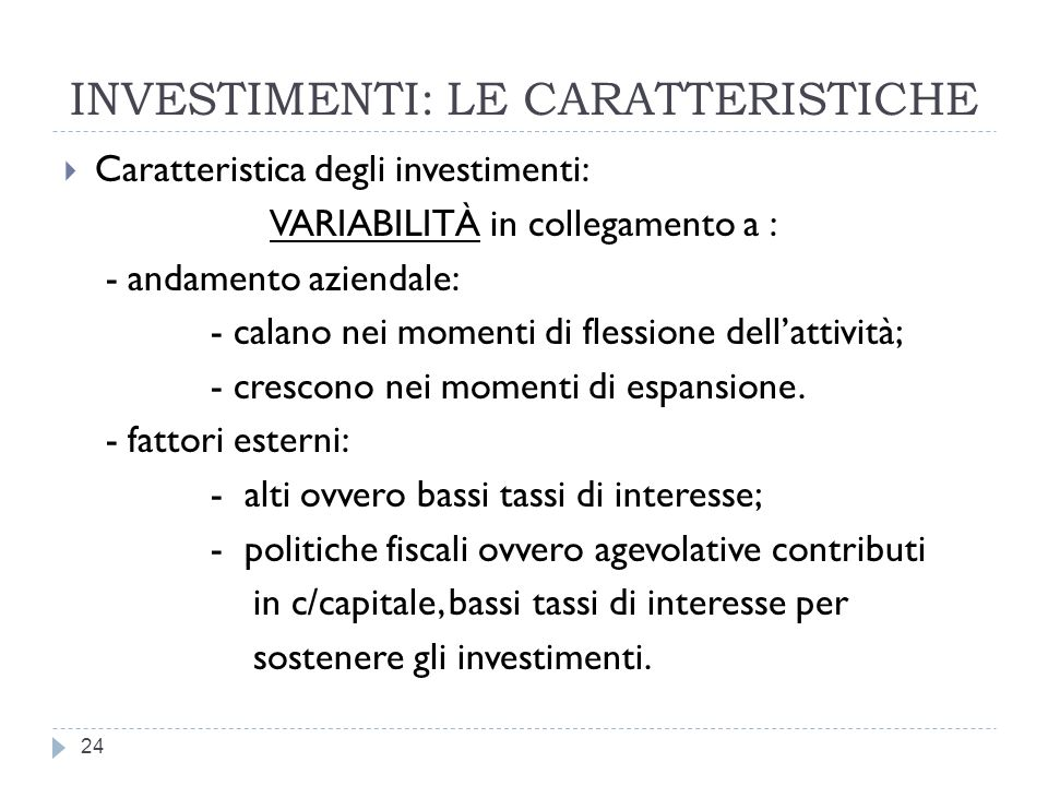 INVESTIMENTI: LE CARATTERISTICHE
