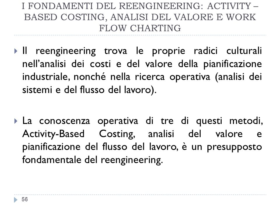 I FONDAMENTI DEL REENGINEERING: ACTIVITY – BASED COSTING, ANALISI DEL VALORE E WORK FLOW CHARTING