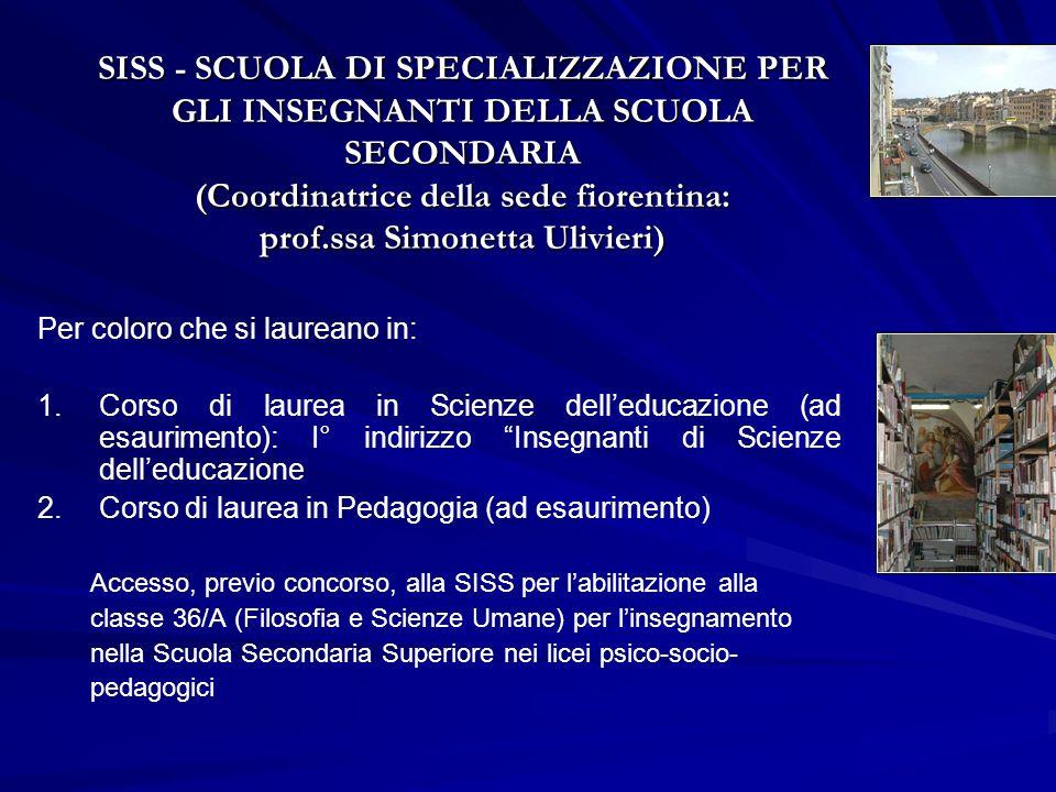 SISS - SCUOLA DI SPECIALIZZAZIONE PER GLI INSEGNANTI DELLA SCUOLA SECONDARIA (Coordinatrice della sede fiorentina: prof.ssa Simonetta Ulivieri)