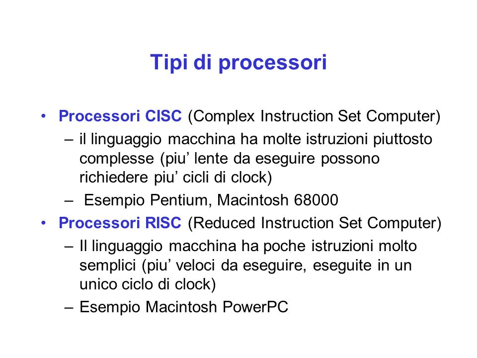 Tipi di processori Processori CISC (Complex Instruction Set Computer)