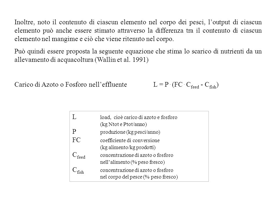 Carico di Azoto o Fosforo nell'effluente L = P . (FC . Cfeed - Cfish)