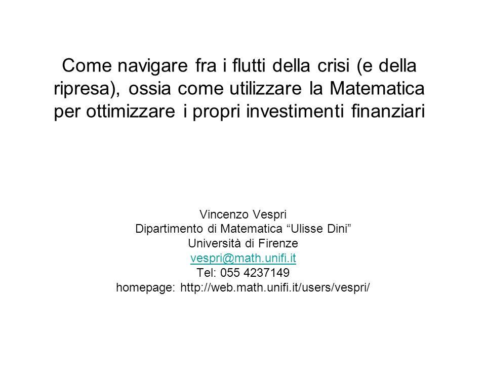 Come navigare fra i flutti della crisi (e della ripresa), ossia come utilizzare la Matematica per ottimizzare i propri investimenti finanziari