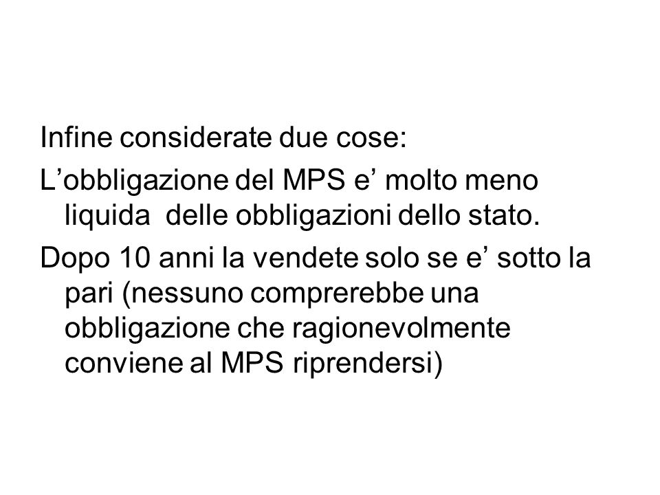 Infine considerate due cose: