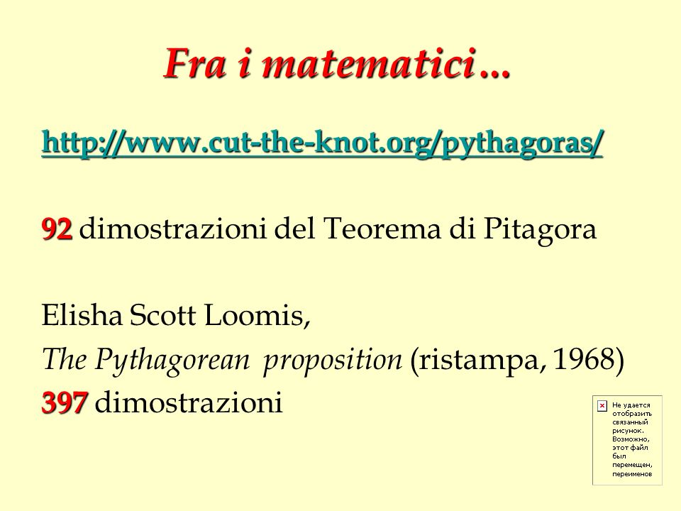 Fra i matematici… http://www.cut-the-knot.org/pythagoras/