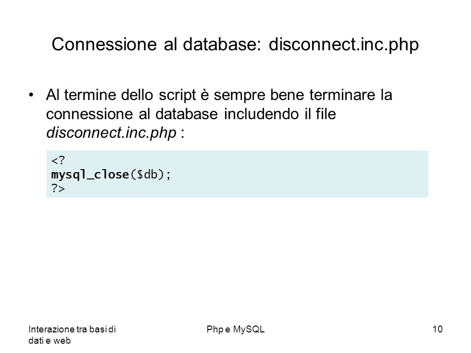 Connessione al database: disconnect.inc.php