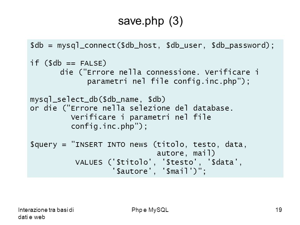 save.php (3) $db = mysql_connect($db_host, $db_user, $db_password);