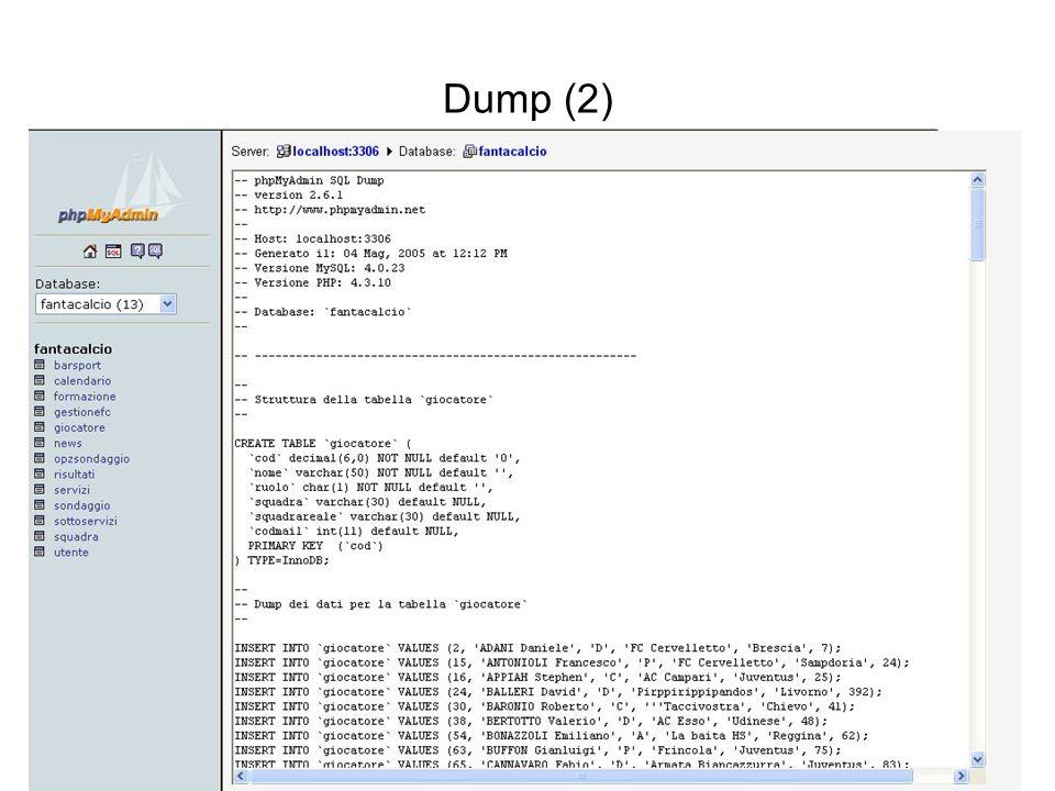 Dump (2) Interazione tra basi di dati e web PhPMyAdmin