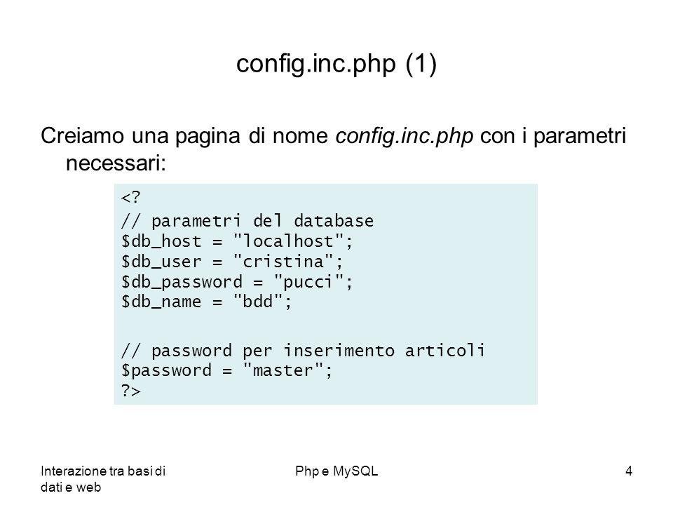 config.inc.php (1) Creiamo una pagina di nome config.inc.php con i parametri necessari: <
