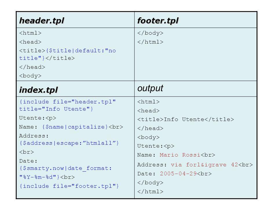 output header.tpl footer.tpl index.tpl <html> <head>