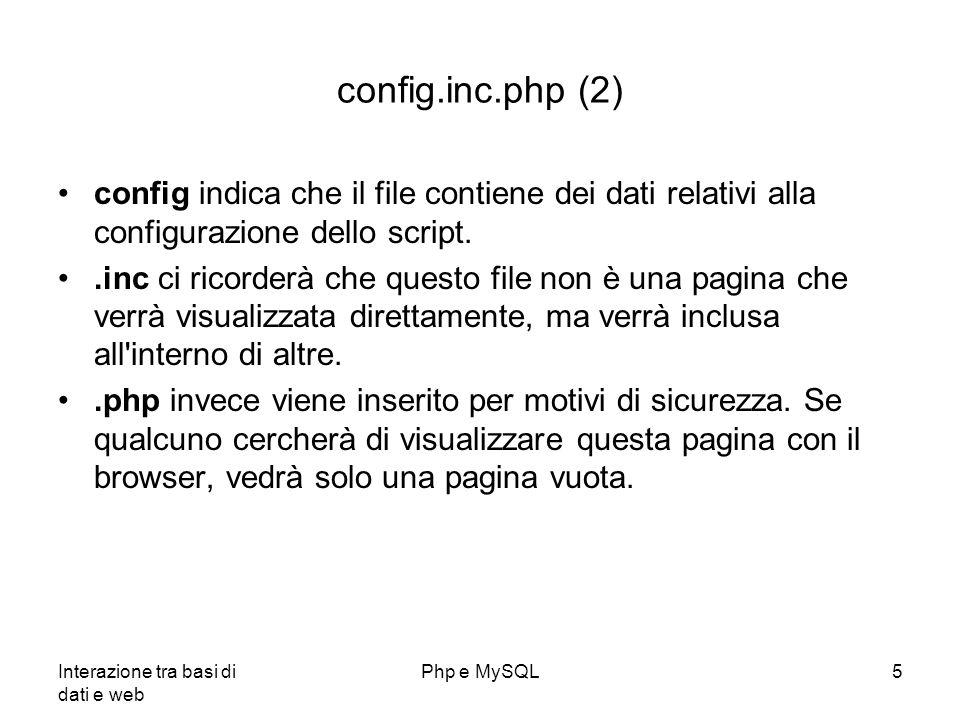 config.inc.php (2) config indica che il file contiene dei dati relativi alla configurazione dello script.