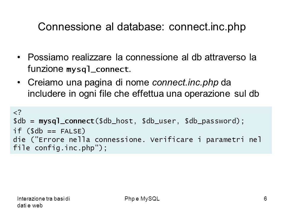 Connessione al database: connect.inc.php