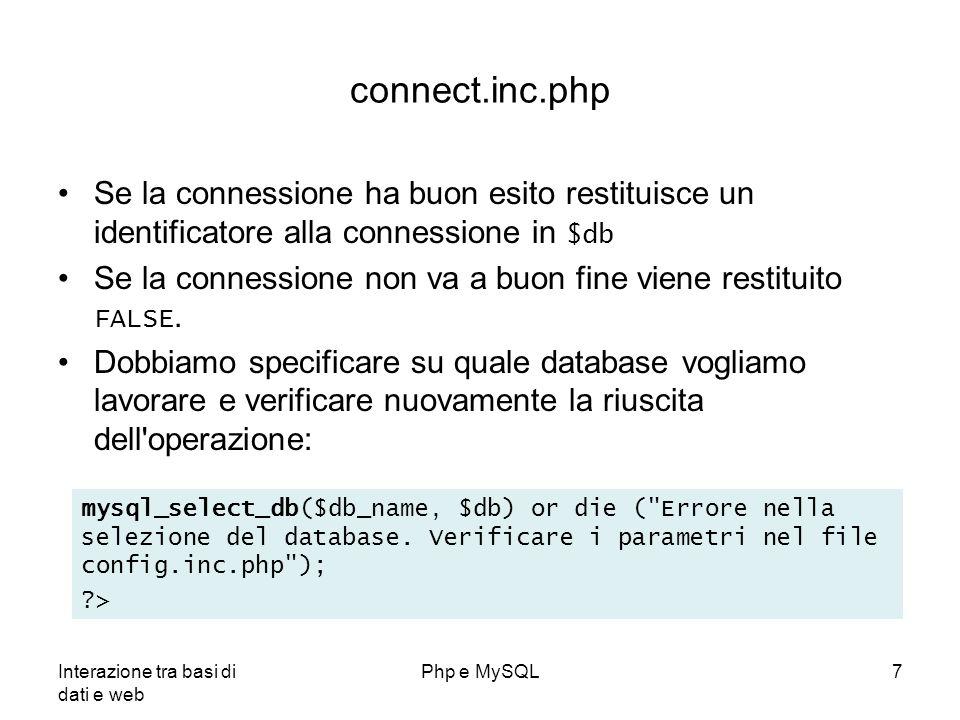 connect.inc.php Se la connessione ha buon esito restituisce un identificatore alla connessione in $db.