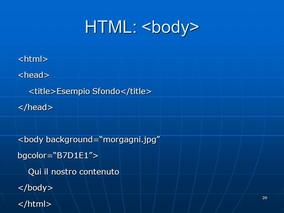 HTML: <body> <html> <head>