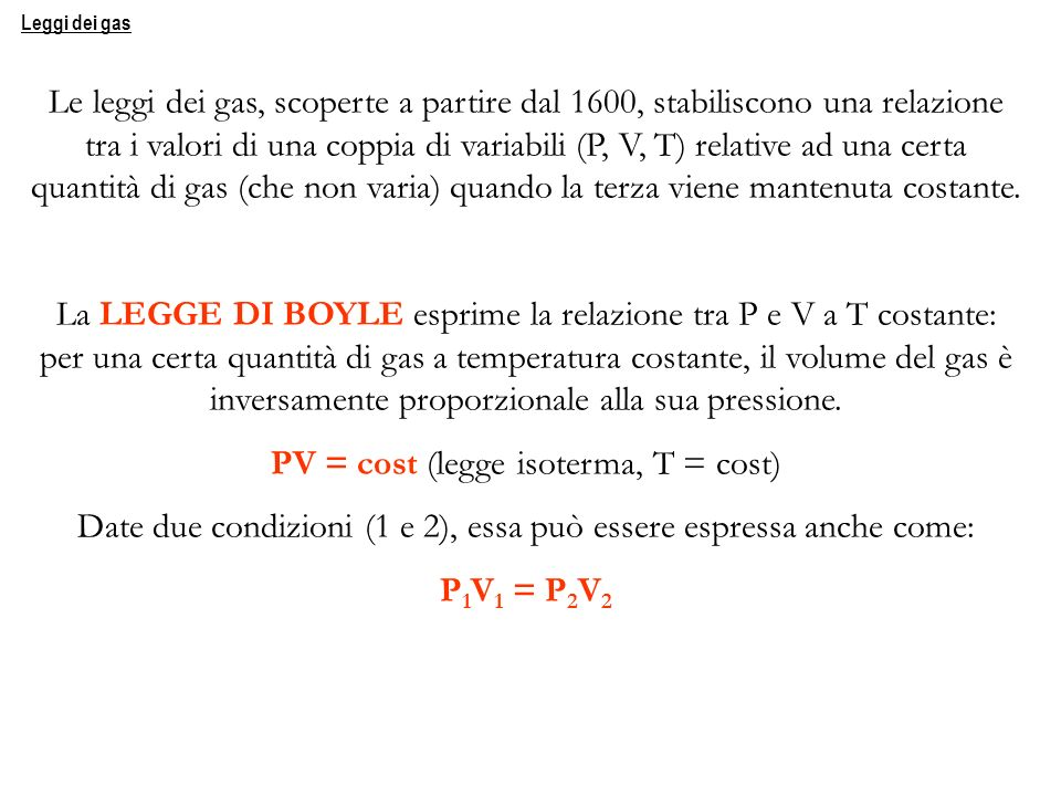 PV = cost (legge isoterma, T = cost)