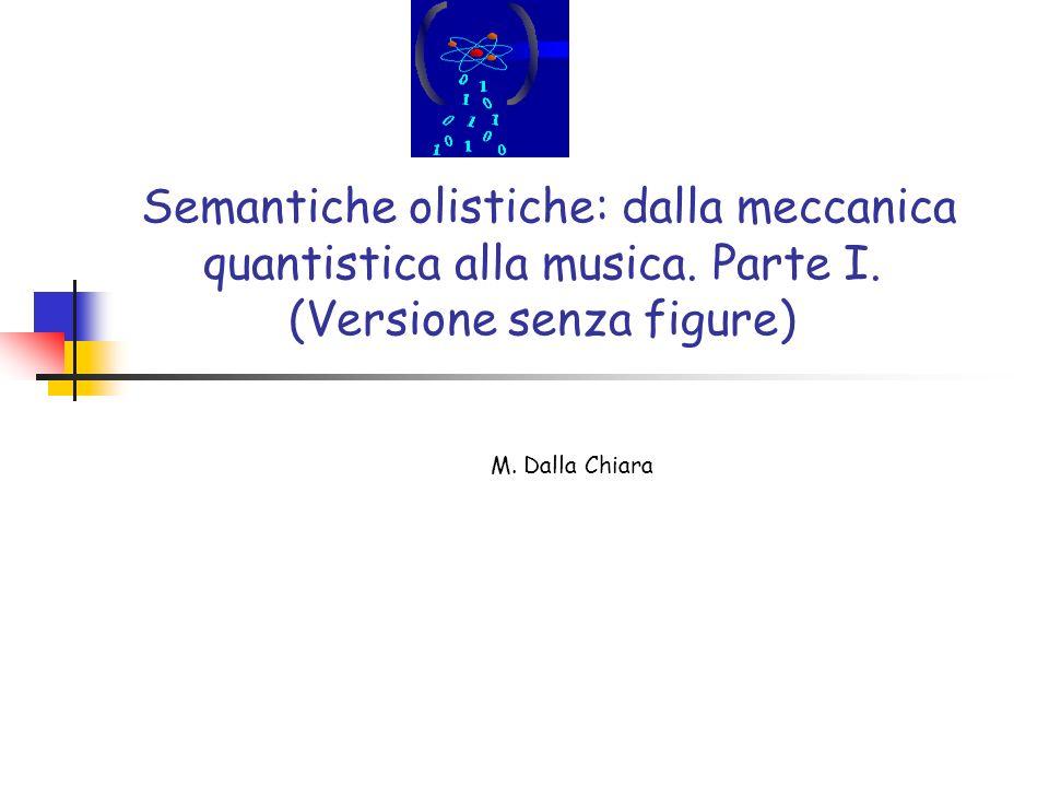 Semantiche olistiche: dalla meccanica quantistica alla musica. Parte I