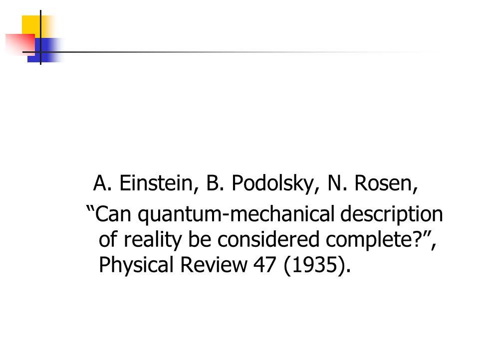 A. Einstein, B. Podolsky, N. Rosen,