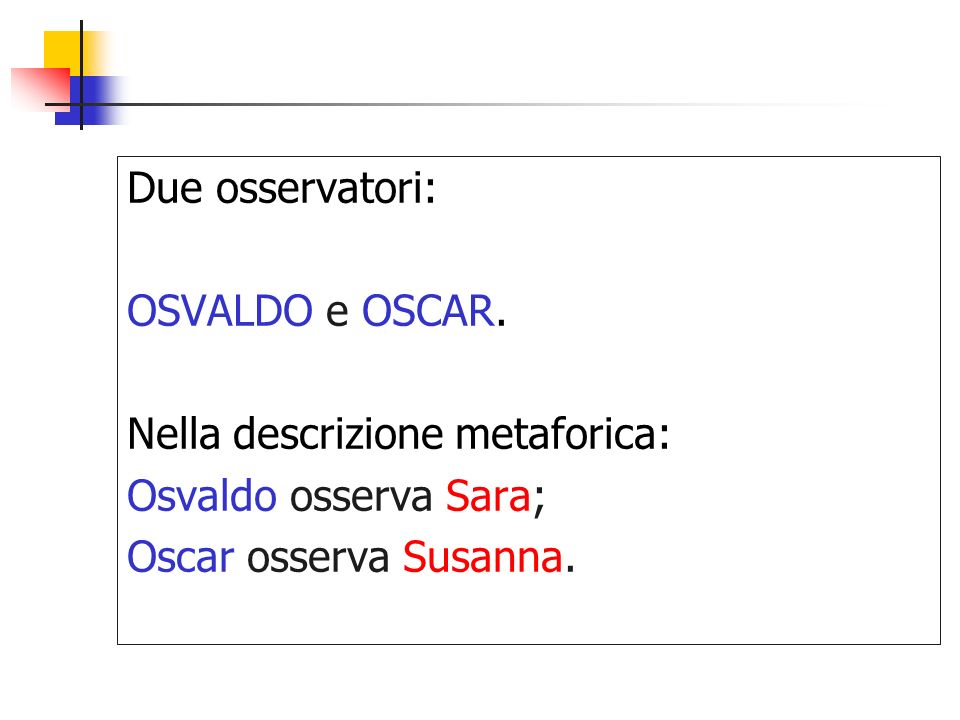 Due osservatori: OSVALDO e OSCAR.