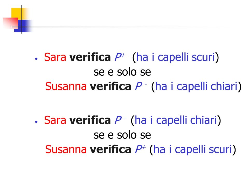 Sara verifica P+ (ha i capelli scuri)