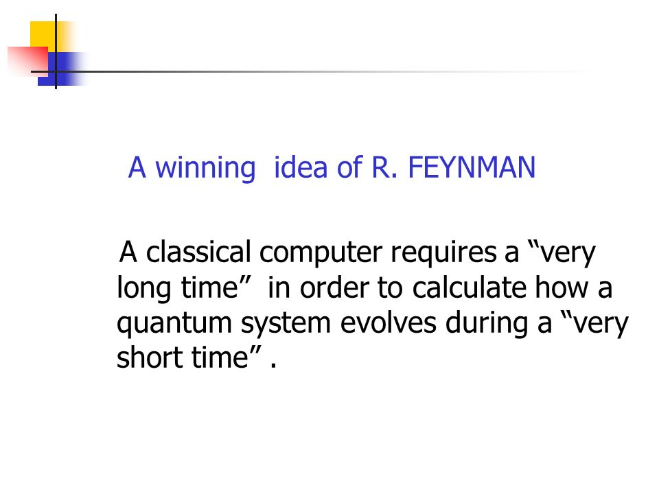 A winning idea of R. FEYNMAN