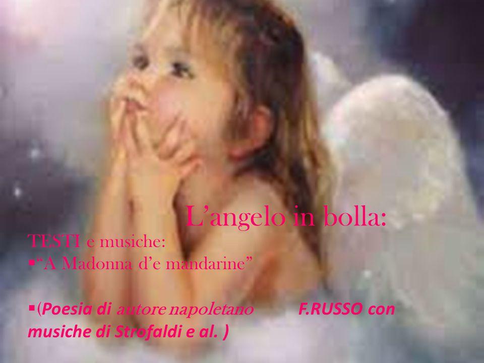 L'angelo in bolla: TESTI e musiche: A Madonna d'e mandarine