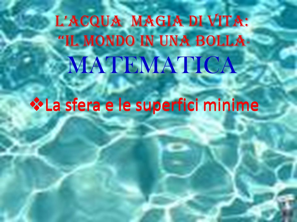 MATEMATICA La sfera e le superfici minime