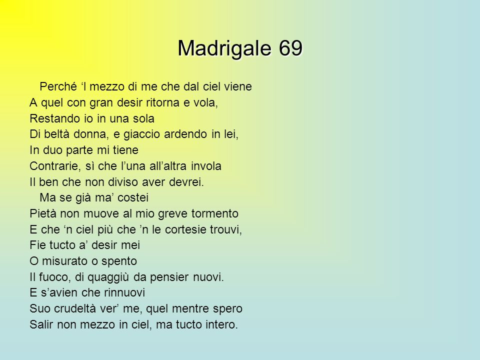Madrigale 69 Perché 'l mezzo di me che dal ciel viene