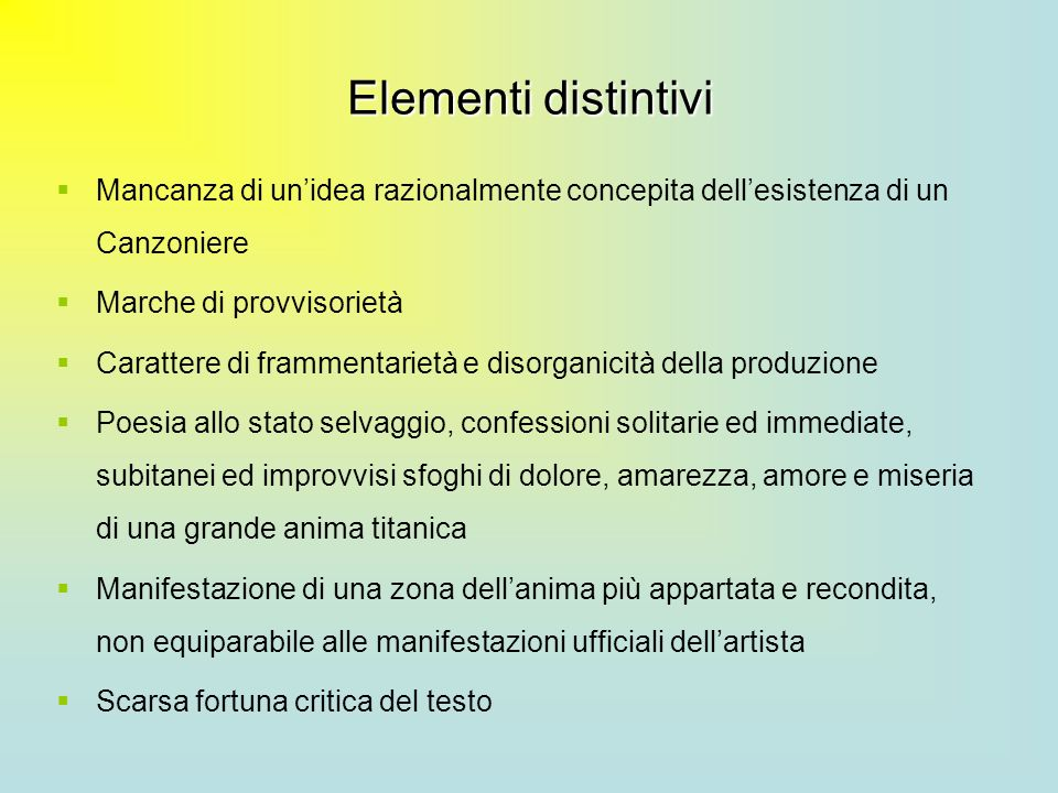 Elementi distintiviMancanza di un'idea razionalmente concepita dell'esistenza di un Canzoniere. Marche di provvisorietà.