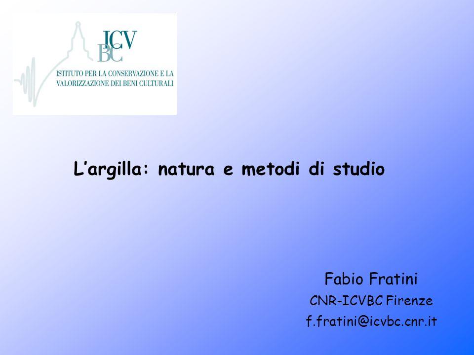 L'argilla: natura e metodi di studio