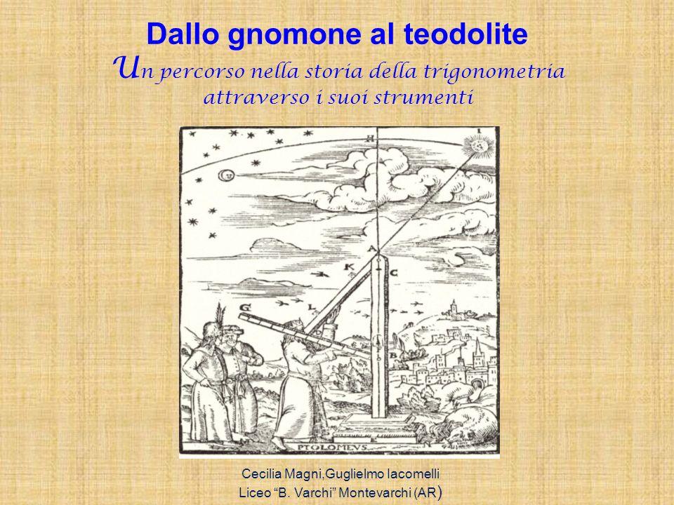 Dallo gnomone al teodolite Un percorso nella storia della trigonometria attraverso i suoi strumenti