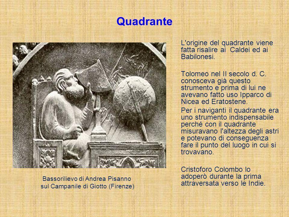 Quadrante L origine del quadrante viene fatta risalire ai Caldei ed ai Babilonesi.